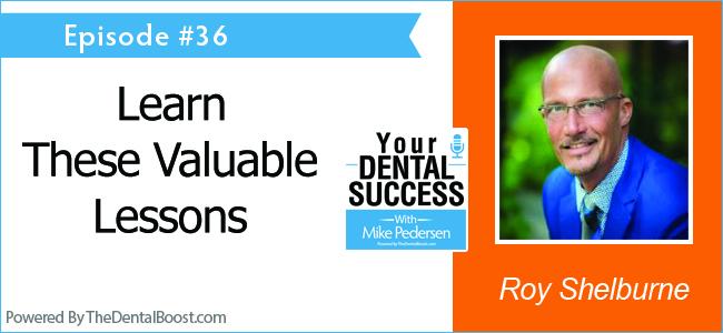 Roy Shelburne Your Dental Success