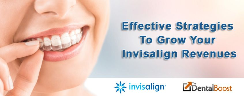 Orthodontists - Grow Your Invisalign Revenues With Proven Marketing Strategies