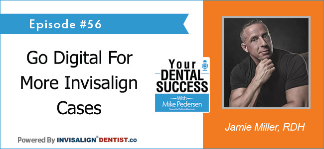 Growing Your Invisalign Production Using Digital - Marketing