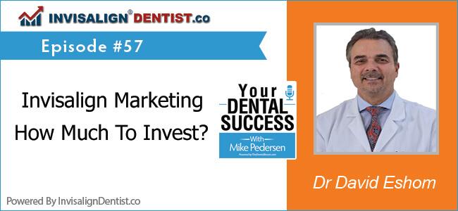 How Much To Invisalign In Invisalign Marketing by Dr David Eshom - Top Invisalign Provider