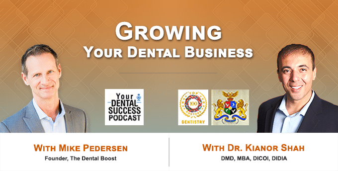 Growing Your Dental Business With Dr Kianor Shah