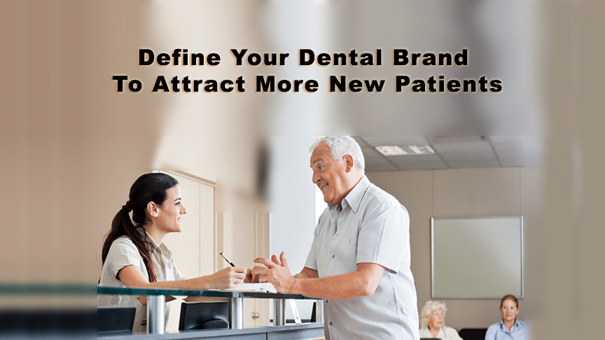 What Is Your Dental Brand, Attract More New Patients